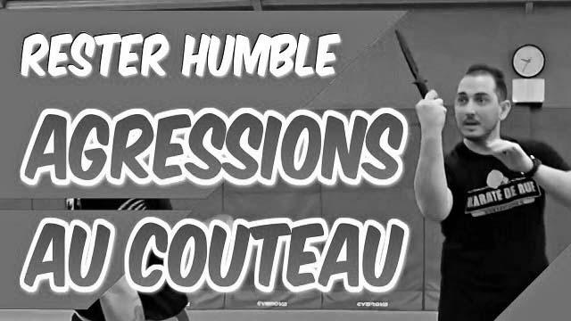 Pourquoi rester HUMBLE face à une AGRESSION au COUTEAU [Self défense]